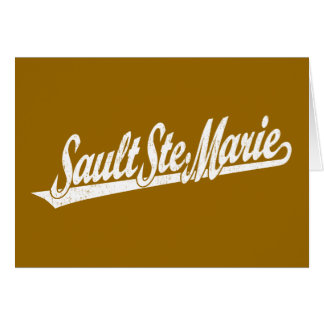 Sault Ste. Marie script logo in white distressed Greeting Card