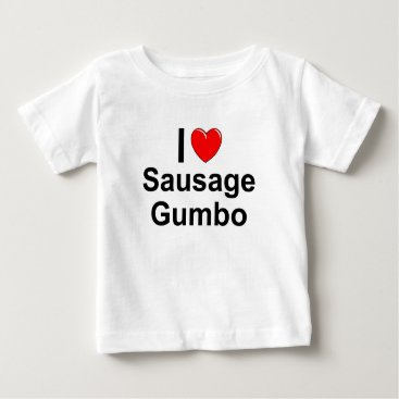 Valentines Themed Sausage Gumbo Baby T-Shirt