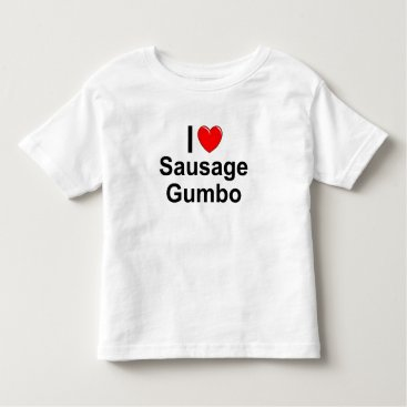 Valentines Themed Sausage Gumbo Toddler T-shirt