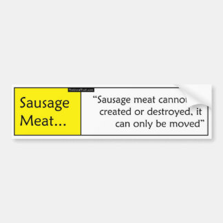 Sausage Meat Bumper Sticker