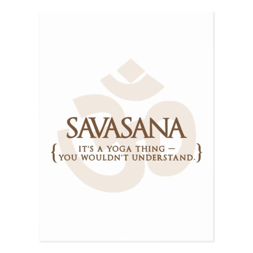 Savasana It's A Yoga Thing You Wouldn't Understand Postcard