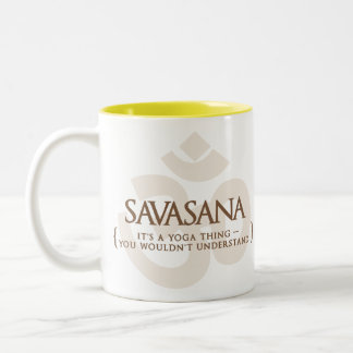 Savasana It's A Yoga Thing You Wouldn't Understand Two-Tone Coffee Mug