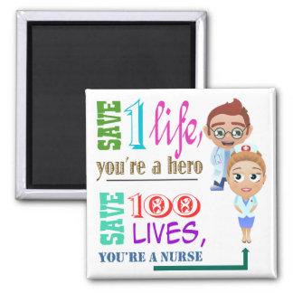 Save 100 Lives You Are A Nurse 3 Magnet