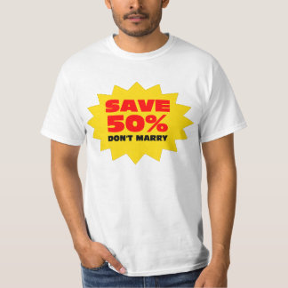 Save 50% - Don't Marry T-Shirt