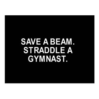 SAVE A BEAM. STRADDLE A GYMNAST. T-SHIRT POSTCARD