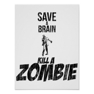 Save a brain Kill a zombie Poster