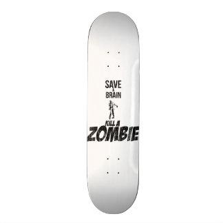 Save a brain Kill a zombie Skate Boards