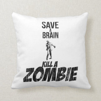 Save a brain Kill a zombie Throw Pillow