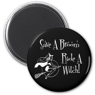 Save A broom... Magnet