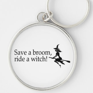 Save A Broom Ride A Witch 2 Silver-Colored Round Keychain