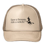 Save A Broom Ride A Witch 2 Trucker Hats