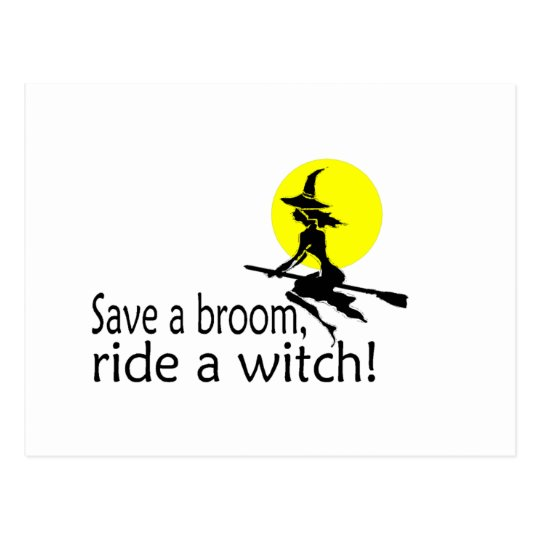 Save A Broom Ride A Witch Postcard