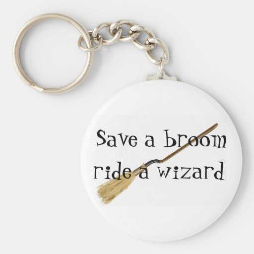 Save A Broom, Ride A Wizard Keychain