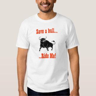 Save a bull Ride Me! T-Shirt