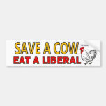 Save a Cow, Eat a liberal Bumper Stickers