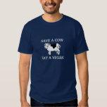 Save a cow - Eat a vegan (white text) T Shirt