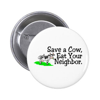 Save a Cow Eat Your Neighbor Pins
