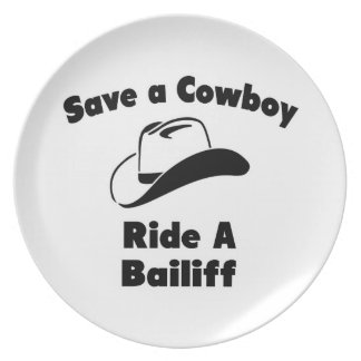Save a Cowboy .. Ride a Bailiff Party Plates