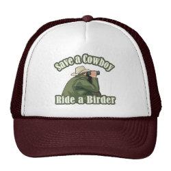 Trucker Hat with Save A Cowboy... Ride A Birder design