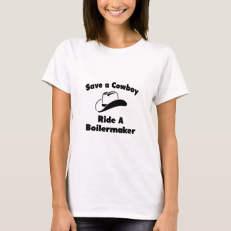 Save a Cowboy .. Ride a Boilermaker T-Shirt