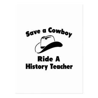 Save a Cowboy .. Ride a History Teacher Postcard