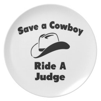 Save a Cowboy .. Ride a Judge Dinner Plates
