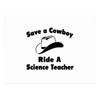 Save a Cowboy .. Ride a Science Teacher Postcard