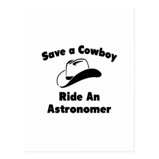 Save a Cowboy .. Ride an Astronomer Postcard