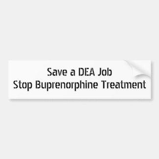 Save a DEA Job Stop Buprenorphine Treatment Bumper Sticker