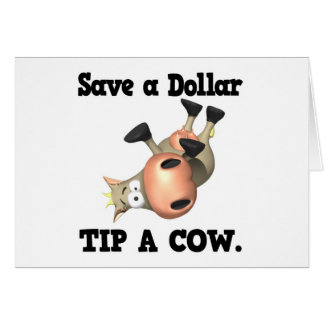 Save a Dollar Tip a Cow Greeting Card