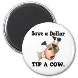 Save a Dollar Tip a Cow Magnet