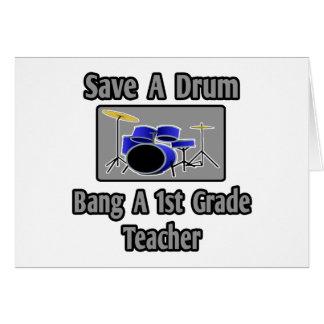 Save a Drum...Bang a 1st Grade Teacher Cards