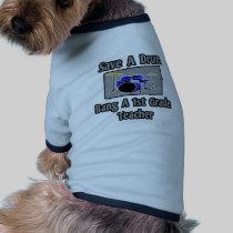 Save a Drum...Bang a 1st Grade Teacher Pet T-shirt