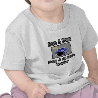 Save a Drum...Bang a 1st Grade Teacher Shirt