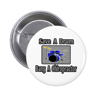 Save a Drum...Bang a Chiropractor Button
