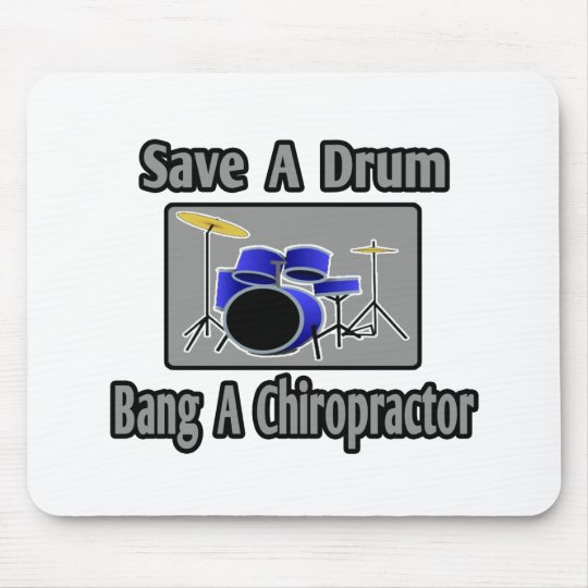Save a Drum...Bang a Chiropractor Mouse Pad