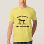 Save a Drum. Bang a Drummer Tee Shirt