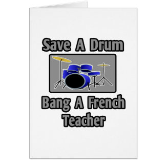 Save a Drum...Bang a French Teacher Cards