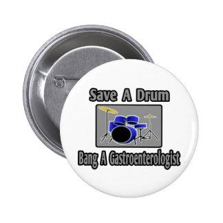 Save a Drum...Bang a Gastroenterologist 2 Inch Round Button