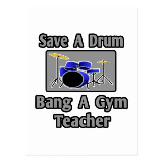 Save a Drum...Bang a Gym Teacher Postcard