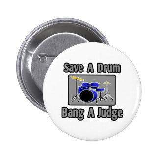 Save a Drum...Bang a Judge Pinback Button