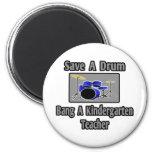 Save a Drum...Bang a Kindergarten Teacher Fridge Magnets