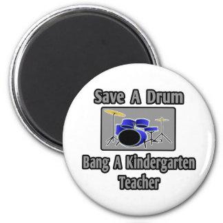 Save a Drum...Bang a Kindergarten Teacher Magnet