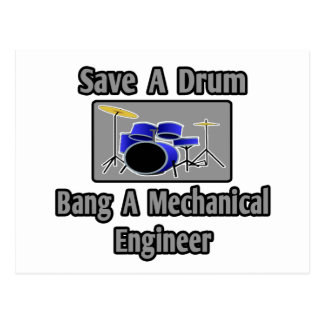 Save a Drum...Bang a Mechanical Engineer Postcard