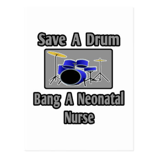 Save a Drum...Bang a Neonatal Nurse Postcard