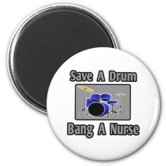 Save a Drum...Bang a Nurse Fridge Magnet
