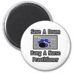 Save a Drum...Bang a Nurse Practitioner Refrigerator Magnet