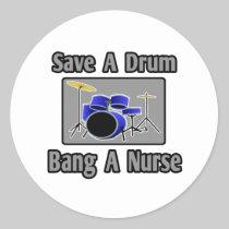 Save a Drum...Bang a Nurse Round Stickers