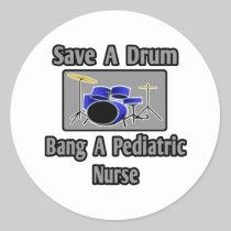 Save a Drum...Bang a Pediatric Nurse Sticker