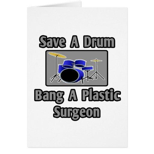 Save a Drum...Bang a Plastic Surgeon Greeting Card